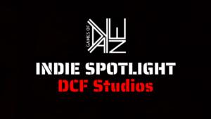 """Indie Spotlight """"DCF Studios"""""""