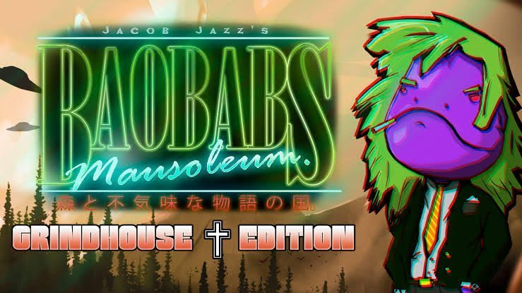 Baobabs Mausoleum: Grindhouse Edition Review